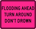 TADD Flooding Ahead turn around don't drown.  This is an official sanctioned Department of Transportation Federal Highway  Administration Road sign
